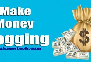 Earn money online blogging: akeentech