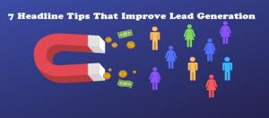 7 Headline Tips That Improve Lead Generation